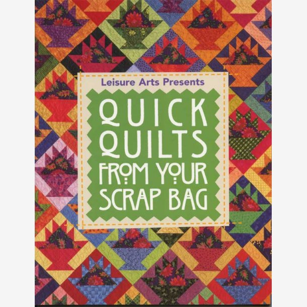 Quick Quilts from Your Scrap Bag