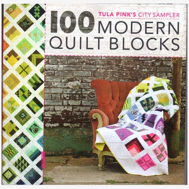 Tula Pink's City Sampler - 100 Modern Quilt Blocks